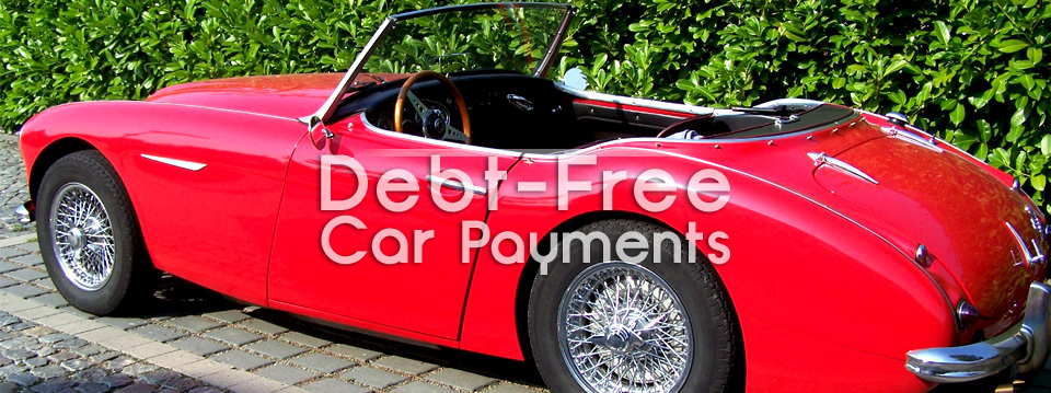 How to Make Car Payments and Be Debt-Free at the Same Time