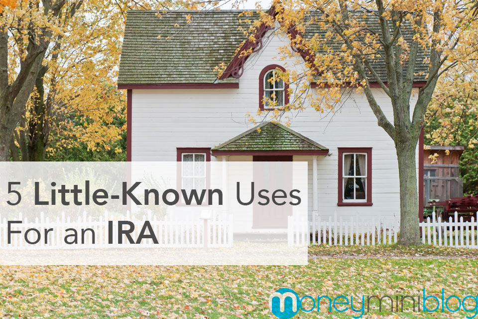 5 Little-Known Uses for an IRA (Other Than Retirement)