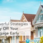 strategies mortgage house home pay off early