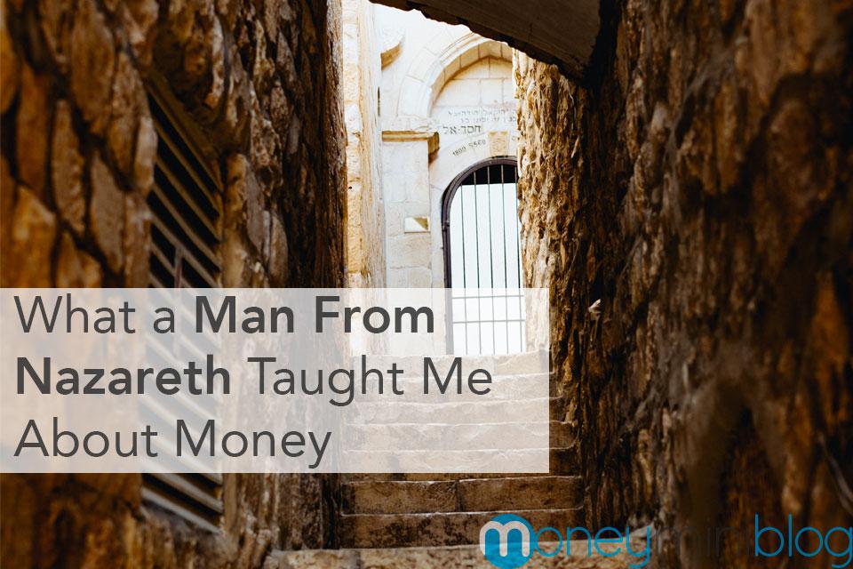 man nazareth taught about money