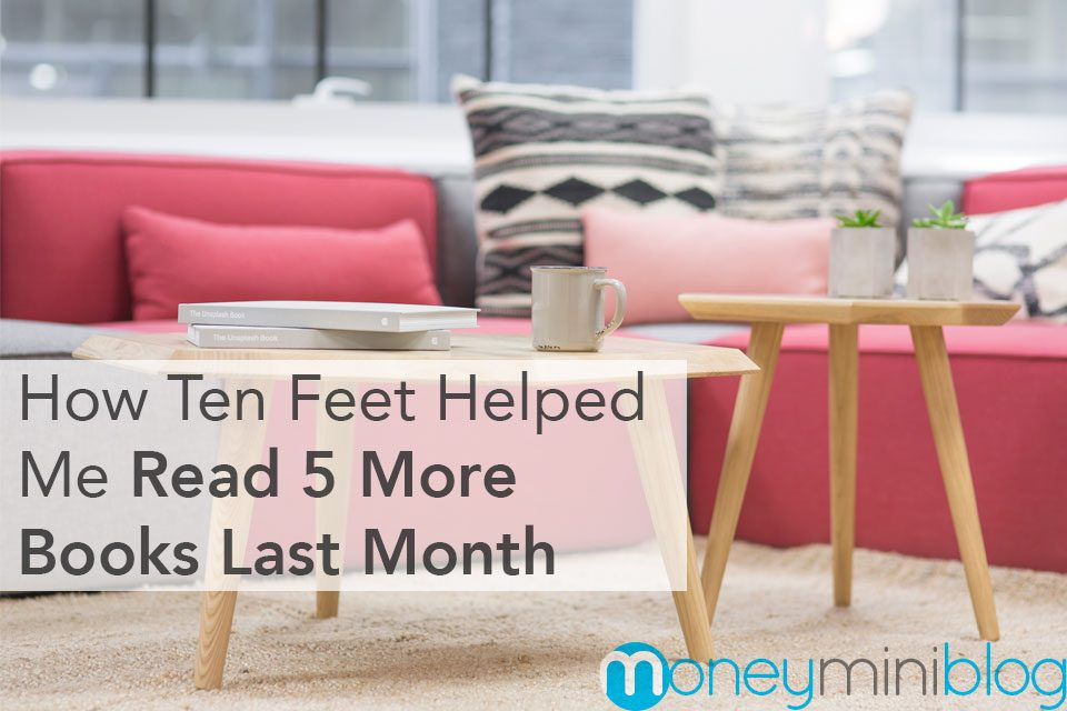 How Ten Feet Helped Me Read 5 More Books Last Month