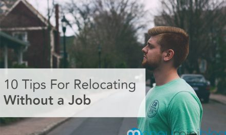 10 Tips For Relocating Without a Job