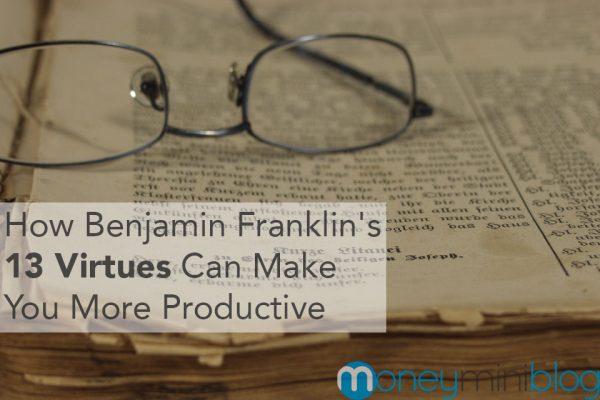 benjamin franklin 13 virtues productive