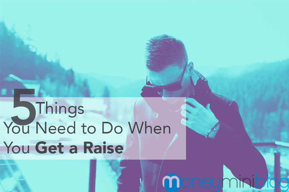 things to do when you get a raise