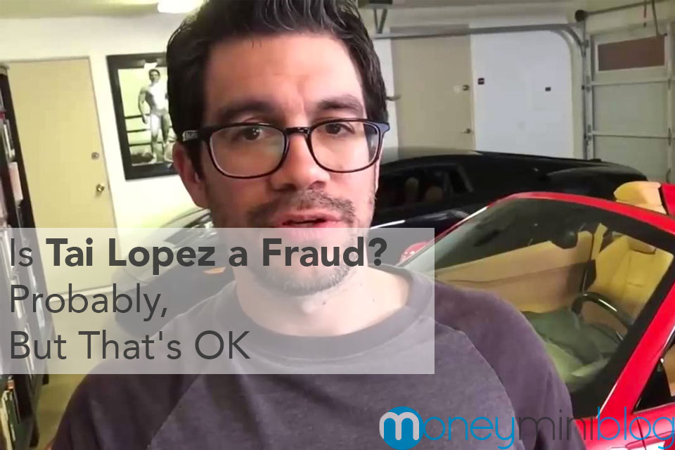 Is Tai Lopez a Fraud?  Probably, But That's OK
