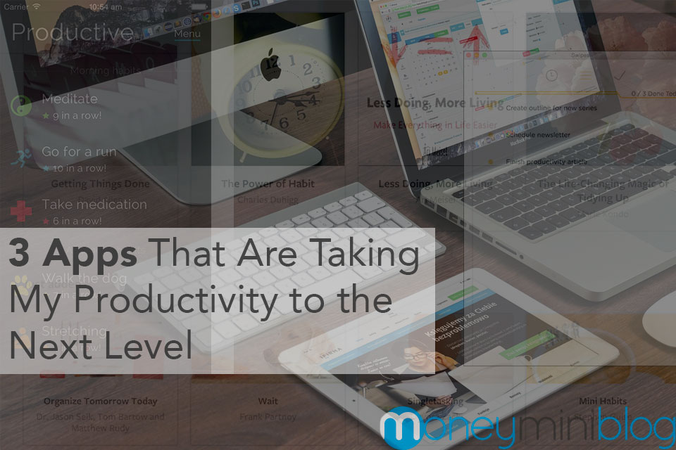 3 Apps That Are Taking My Productivity to the Next Level