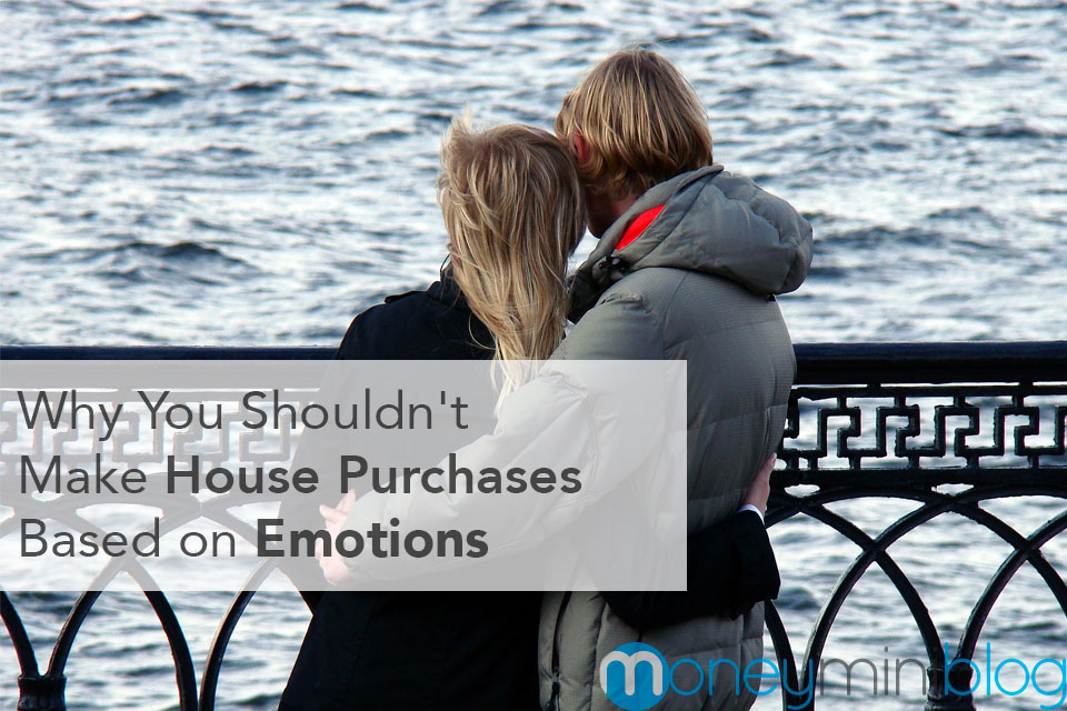 Why You Shouldn't Make House Purchases Based on Emotions
