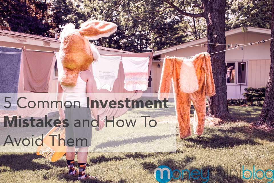 5 Common Investment Mistakes And How To Avoid Them