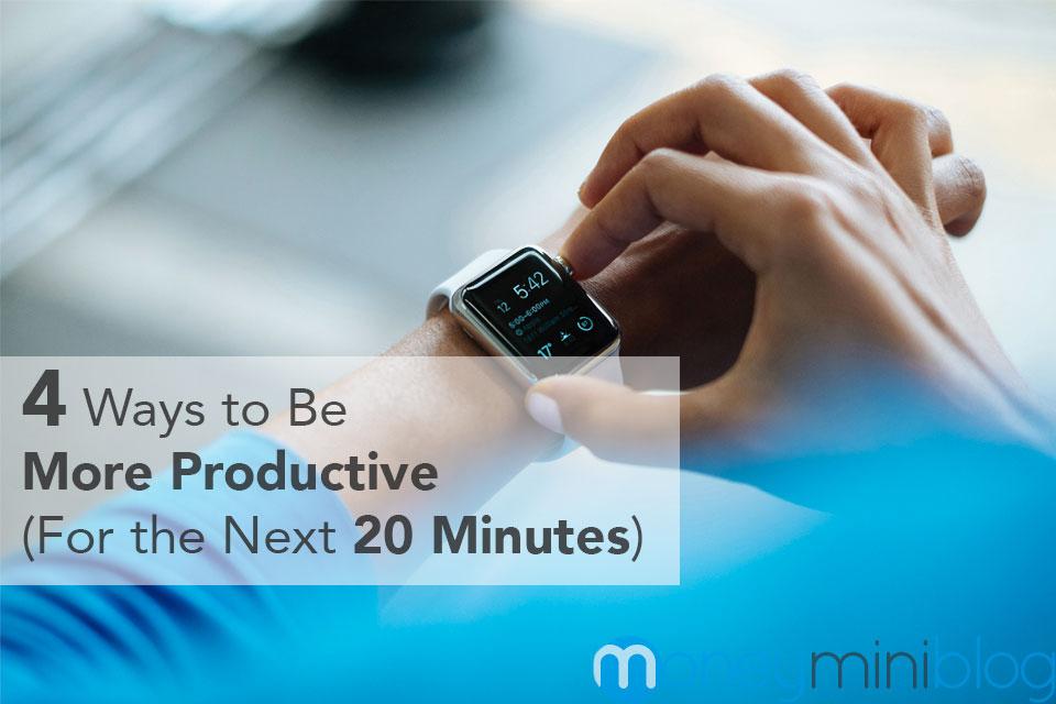 productive next 20 minutes