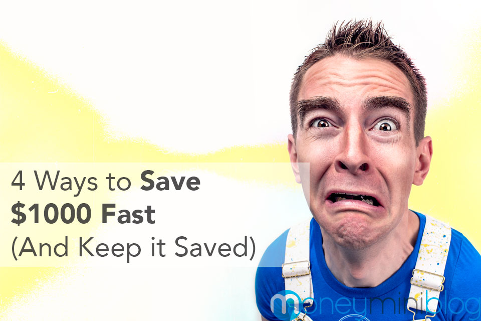 4 Ways to Save $1000 Fast (And Keep it Saved)