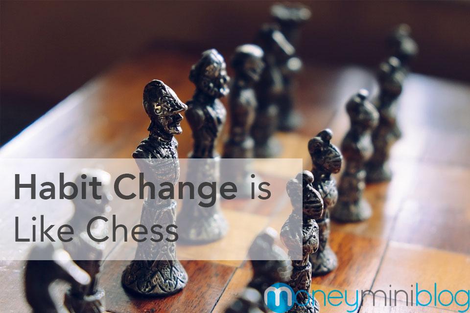 Habit Change is Like Chess
