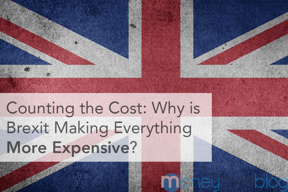 Counting the Cost: Why is Brexit Making Everything More Expensive?