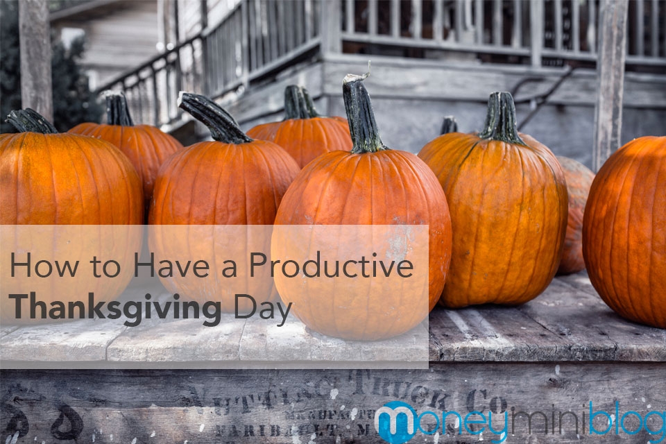 How to Have a Productive Thanksgiving Day