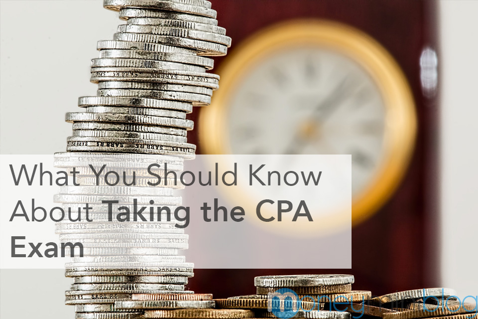 What You Should Know About Taking the CPA Exam