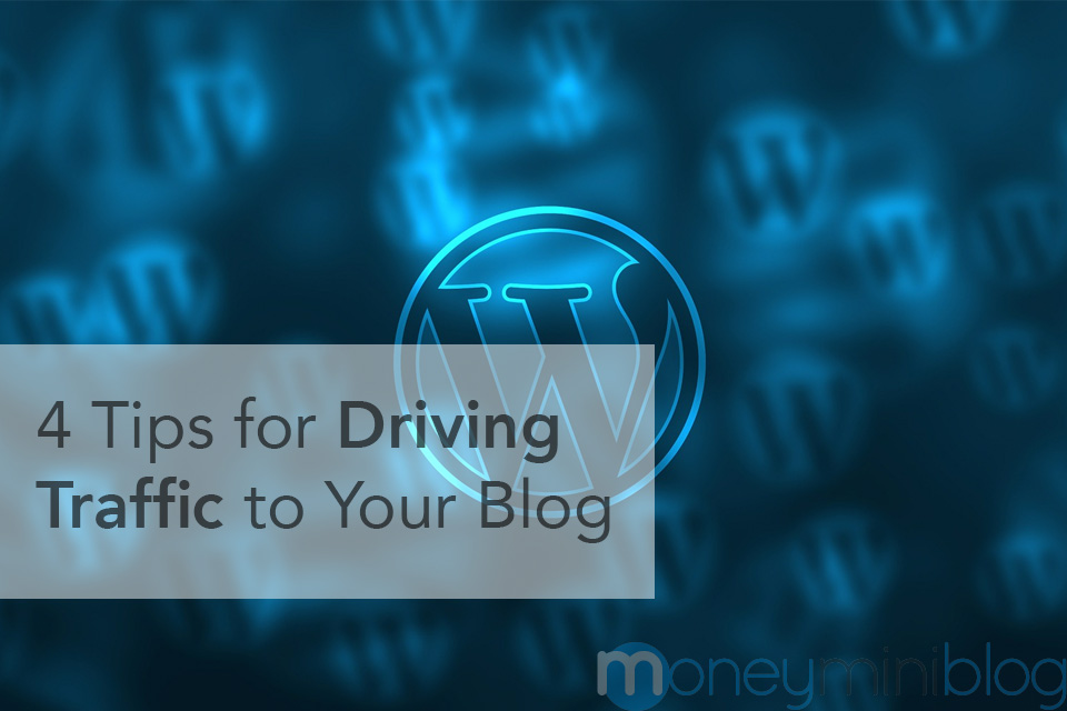 4 Tips for Driving Traffic to Your Blog