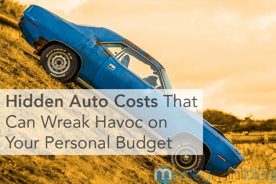 Hidden Auto Costs That Can Wreak Havoc on Your Personal Budget
