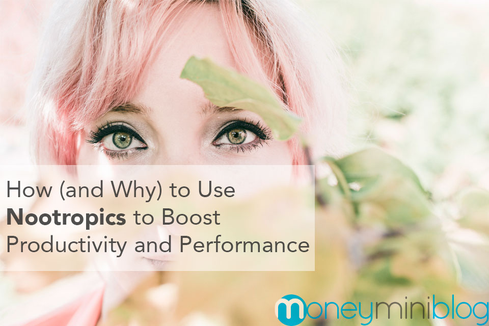 How (and Why) to Use Nootropics to Boost Productivity and Performance