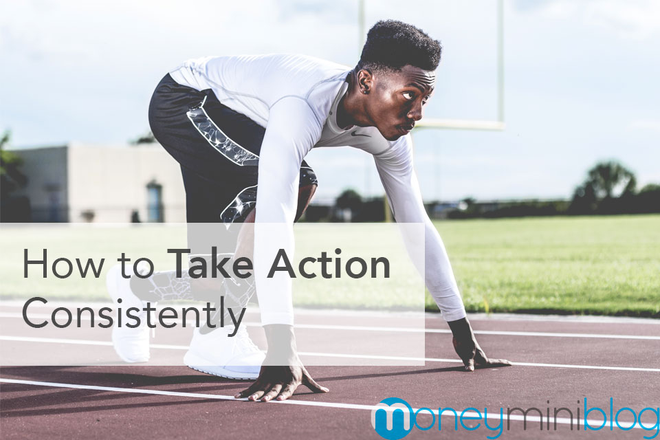 How to Take Action Consistently