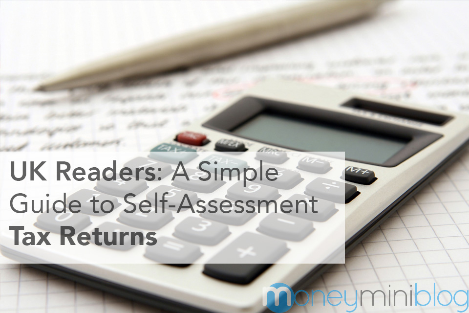 UK Readers: A Simple Guide to Self-Assessment Tax Returns