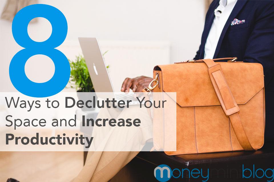 declutter increase efficiency productivity