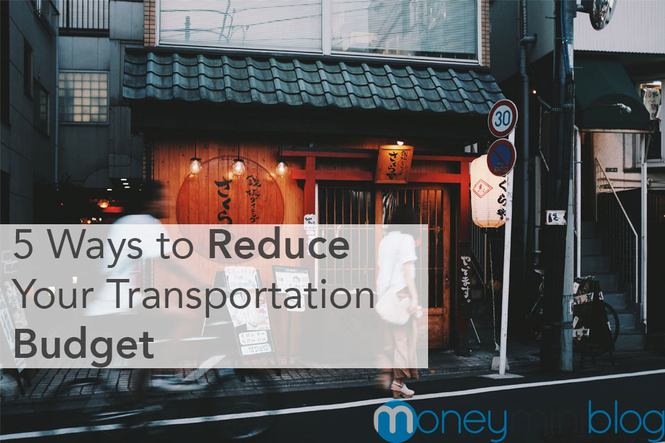 5 Ways to Reduce your Transportation Budget