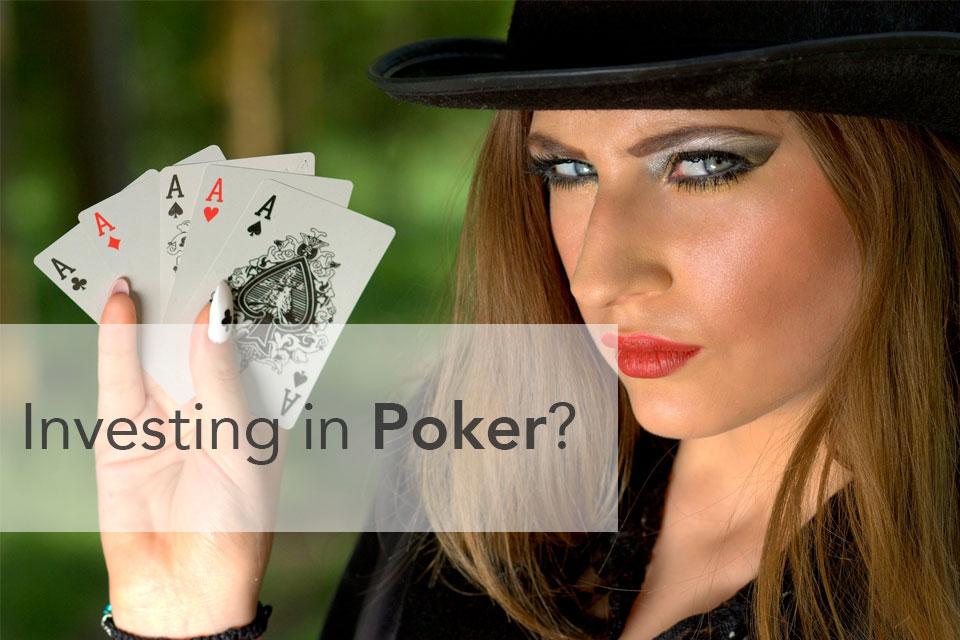 Investing in Poker?