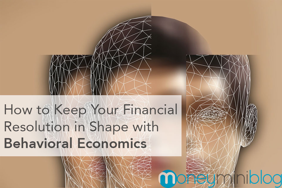 How to Keep Your Financial Resolution in Shape with Behavioral Economics