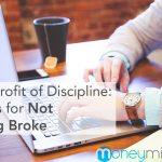 discipline not going broke