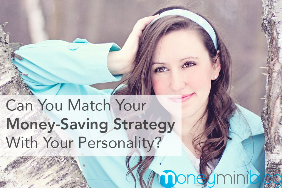 Can You Match Your Money-Saving Strategy With Your Personality?