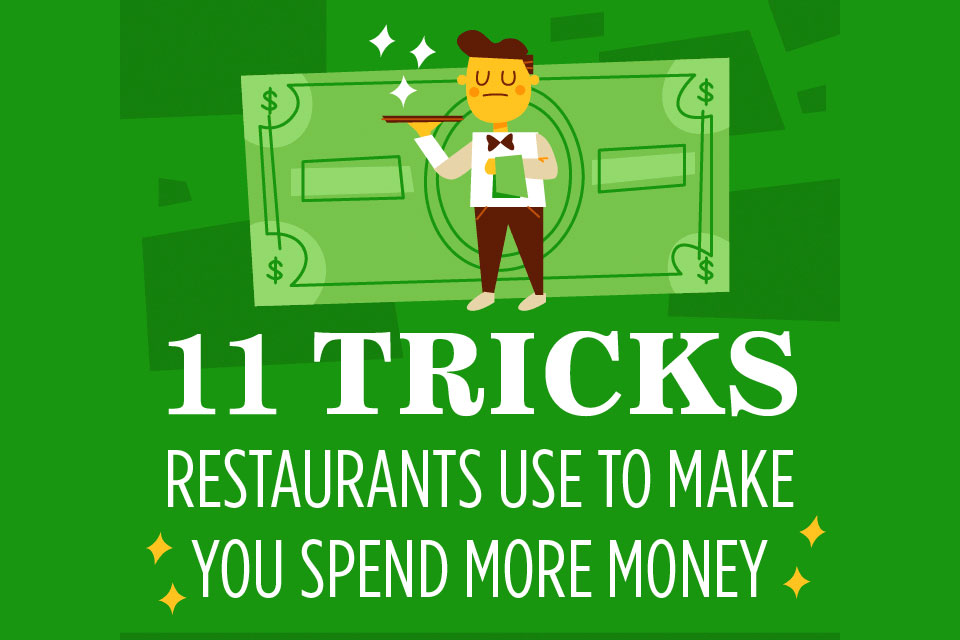11 Tricks Restaurants Use to Make You Spend More Money [Infographic]