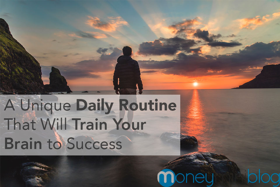 A Unique Daily Routine That Will Train Your Brain to Success