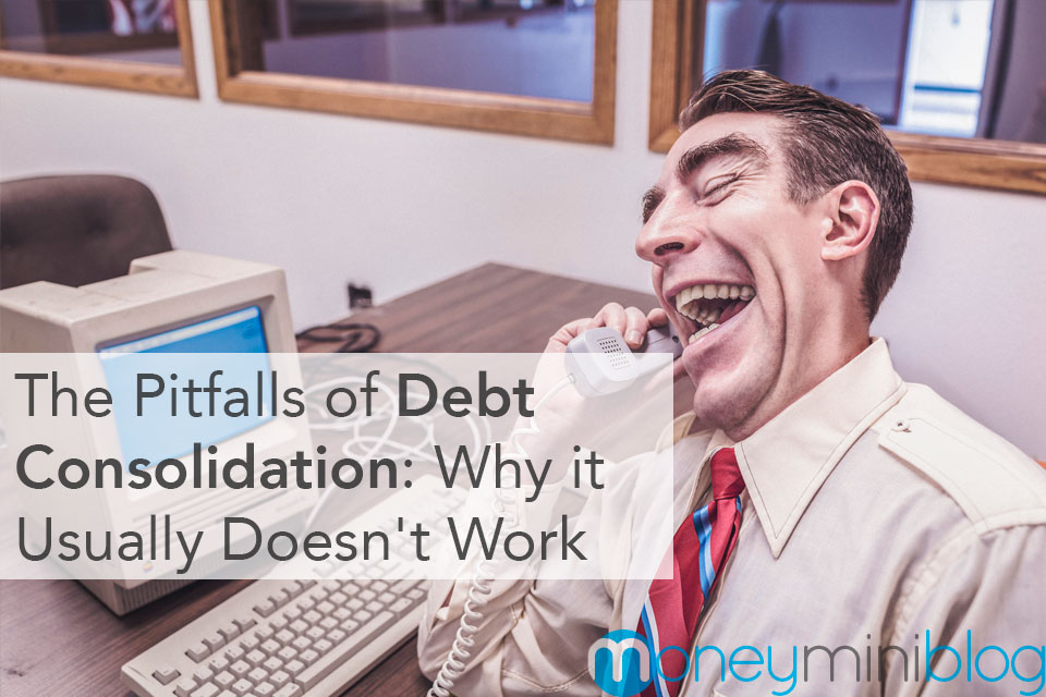 The Pitfalls of Debt Consolidation: Why it Usually Doesn't Work