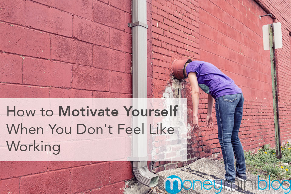 How to Motivate Yourself When You Don't Feel Like Working