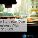 How to Start Your Own Taxi Business With Under $15,000