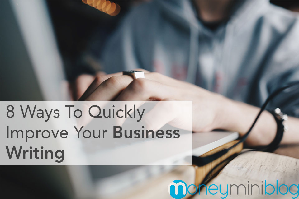 8 Ways To Quickly Improve Your Business Writing