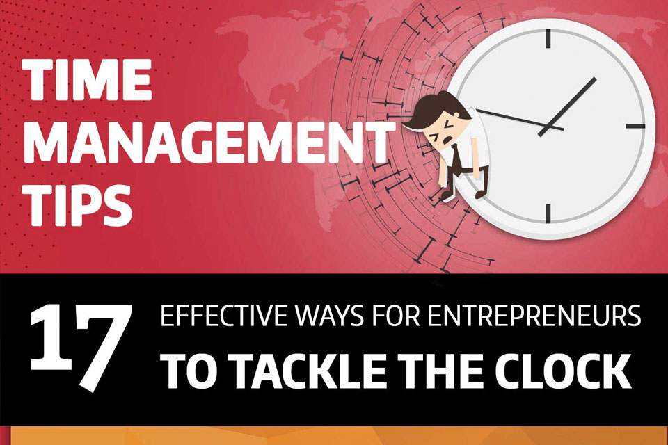 17 Time Management Tips: Effective Ways to Tackle the Clock [Infographic]