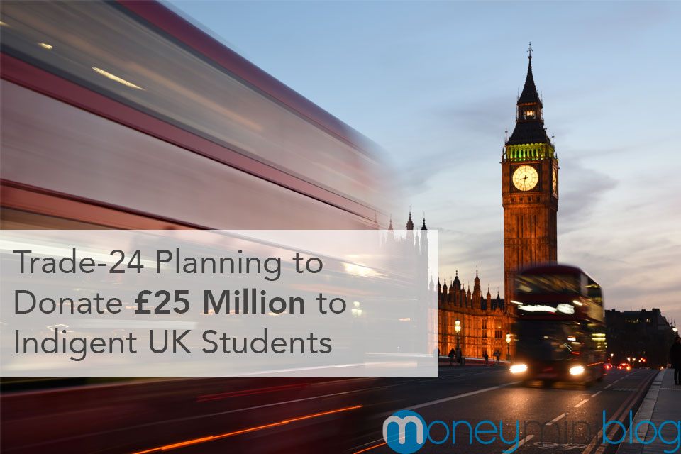 UK Readers: Trade-24 Planning to Donate £25 Million to Indigent UK Students