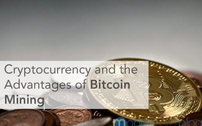 Cryptocurrency and the Advantages of Bitcoin Mining