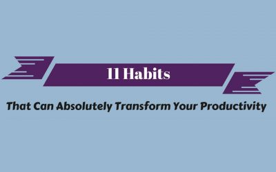 11 Habits That Can Absolutely Transform Your Productivity [Infographic]