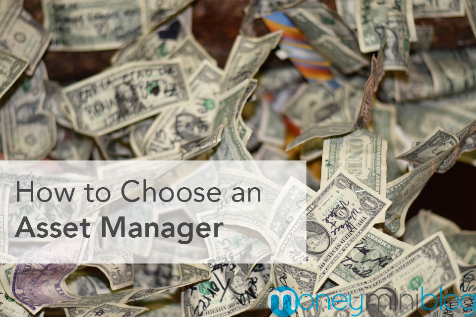 How to Choose an Asset Manager