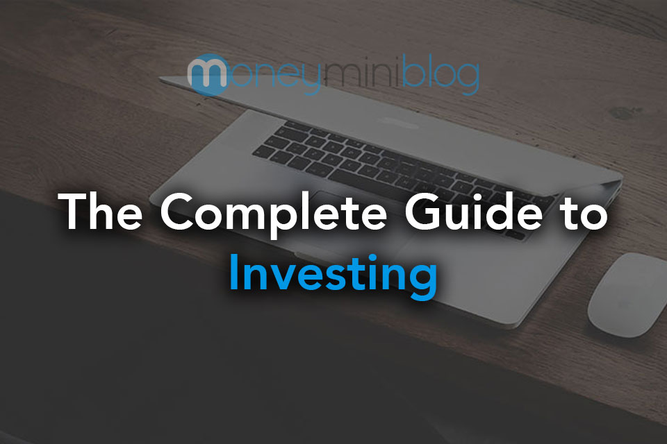 The Complete Guide to Investing