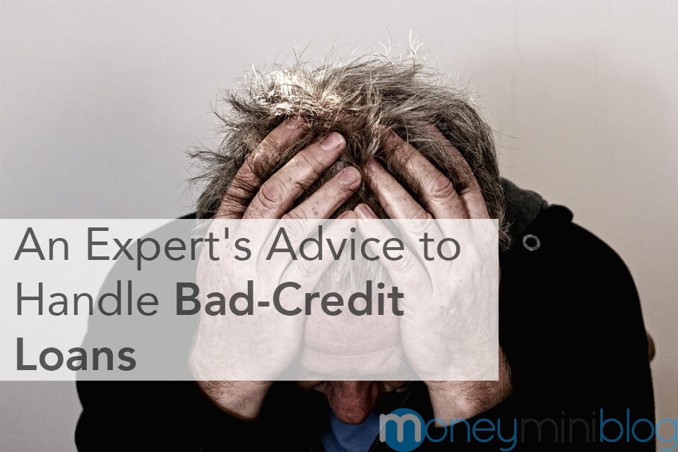 An Expert's Advice to Handle Bad-Credit Loans