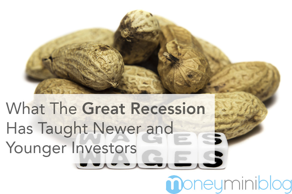 What The Great Recession Has Taught Newer and Younger Investors