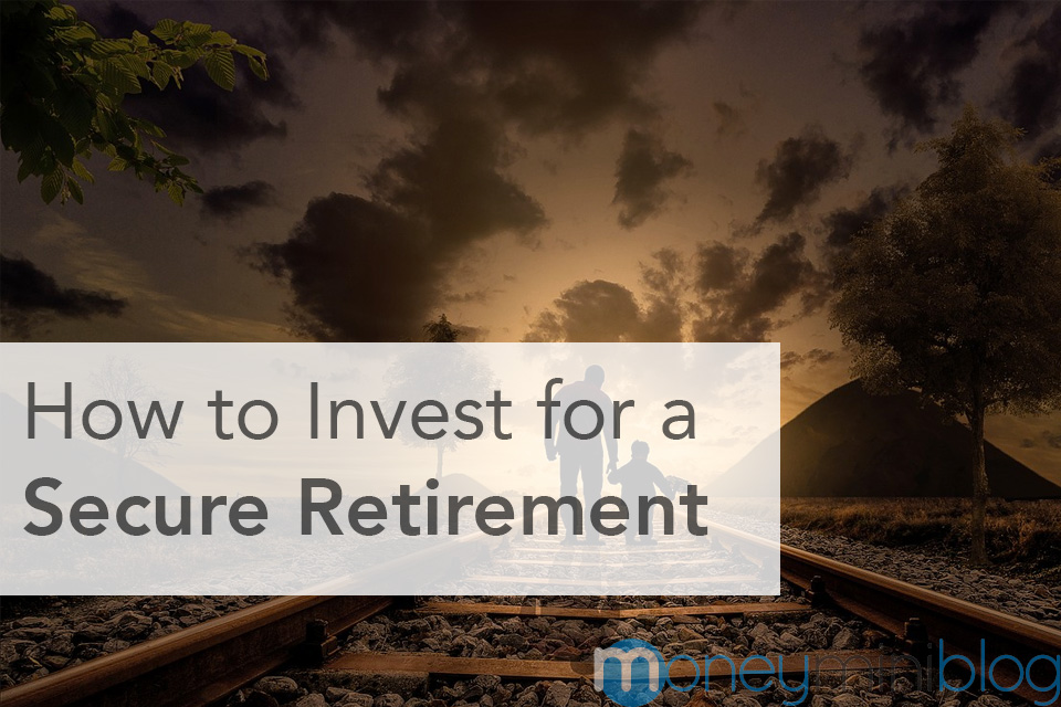 How to Invest for a Secure Retirement