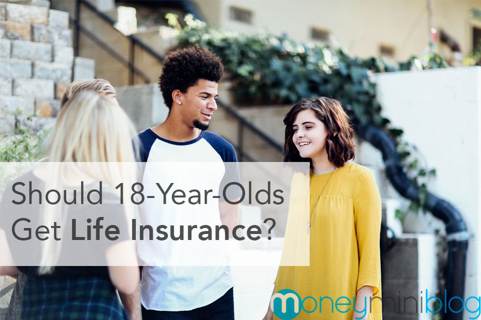 Should 18-Year-Olds Get Life Insurance?