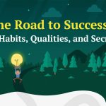 The Road to Success: 30 Habits, Qualities and Secrets [Infographic]