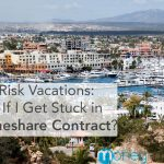 What If I Get Stuck In A Timeshare Contract