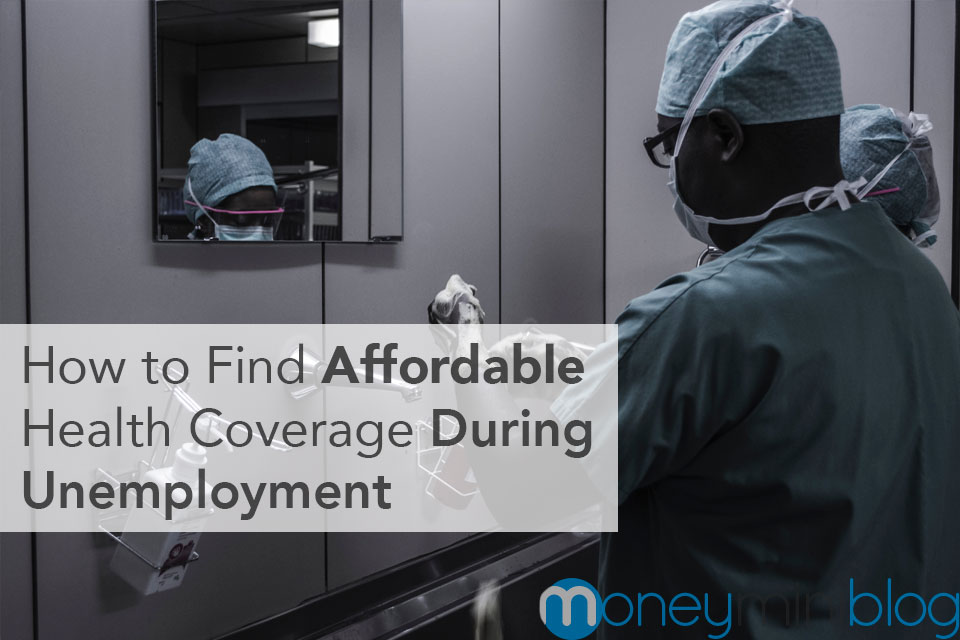 How to Find Affordable Health Coverage During Unemployment