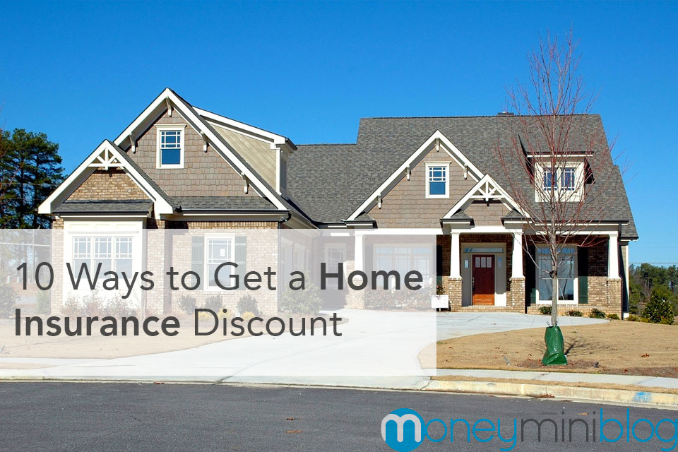 10 Ways to Get a Home Insurance Discount