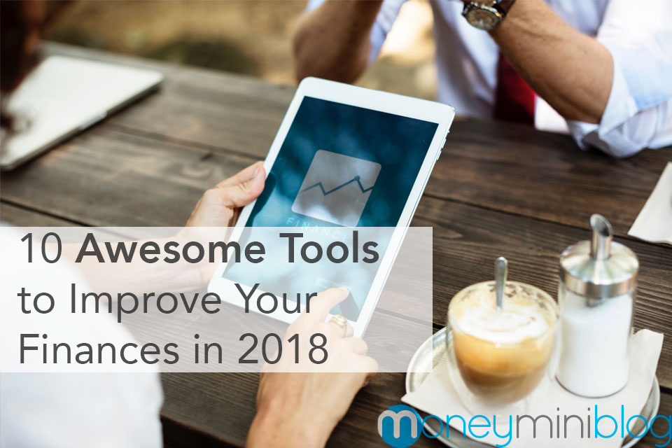 10 Awesome Tools to Improve Your Finances in 2018